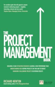 The Project Management Book by Richard Newton